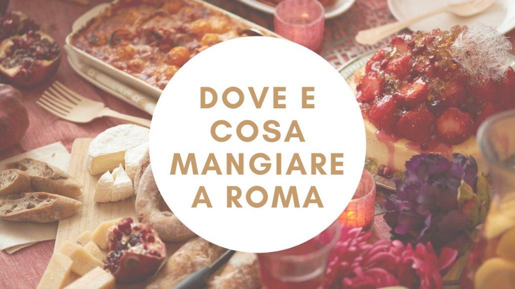dove e cosa mangiare a Roma