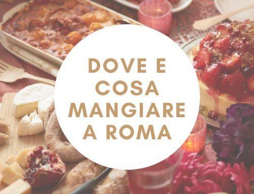 Dove e cosa mangiare a Roma: locali testati personalmente