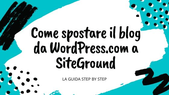 Come spostare il blog da WordPress.com a SiteGround