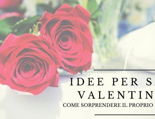 Idee per San Valentino: come sorprendere il proprio partner