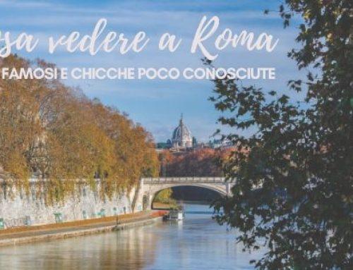 Cosa vedere a Roma: spot famosi e chicche poco conosciute