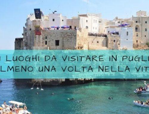 21 luoghi da visitare in Puglia almeno una volta nella vita