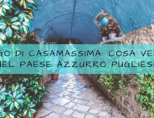 Borgo di Casamassima: cosa vedere nel Paese Azzurro pugliese