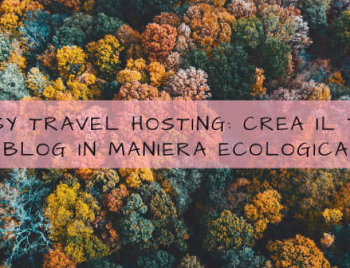 Easy Travel Hosting: crea il tuo blog in maniera ecologica