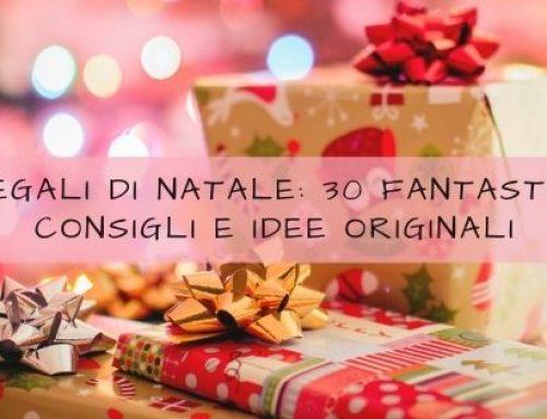 Regali di Natale: 30 fantastici consigli e idee originali